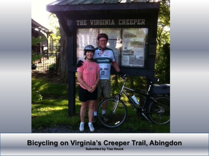 Bicycling on Virginia's Creeper Trail, Abingdon <br />Submitted by Tisa Houck<br />