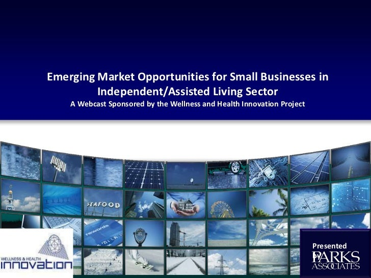Emerging Market Opportunities for Small Businesses in Independent/Assisted Living Sector<br />A Webcast Sponsored by the W...