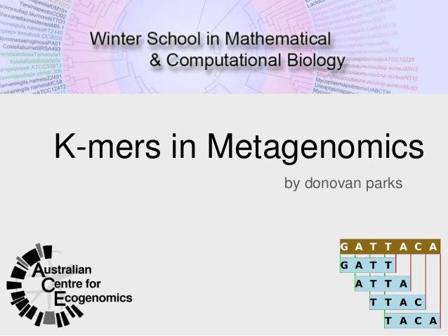 K-mers in Metagenomics by donovan parks