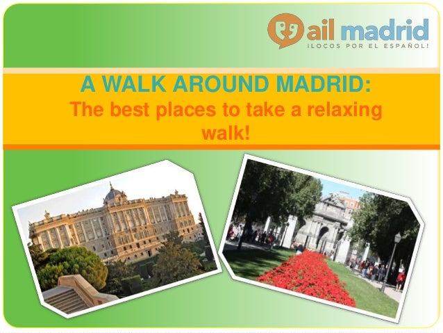 A WALK AROUND MADRID: The best places to take a relaxing walk!