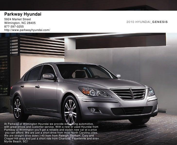 Parkway Hyundai 5924 Market Street Wilmington, NC 28405                                                          2010 HYUN...