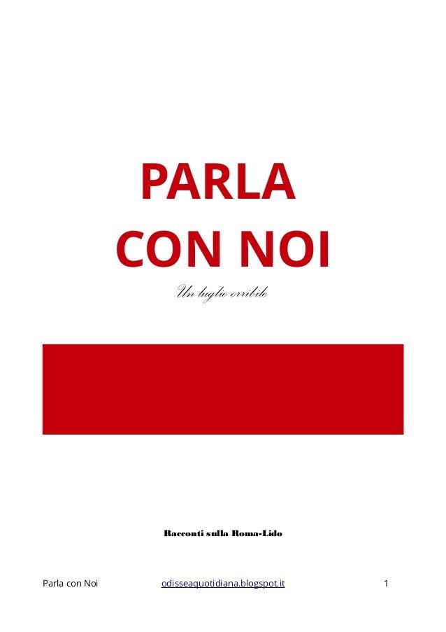 PARLA CON NOI Un luglio orribile Racconti sulla Roma-Lido Parla con Noi odisseaquotidiana.blogspot.it 1