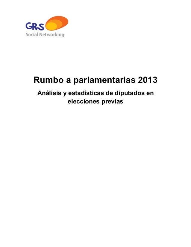 Rumbo a parlamentarias 2013Análisis y estadísticas de diputados en           elecciones previas