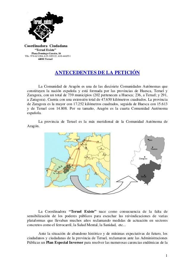 "Coordinadora Ciudadana ""Teruel Existe"" Plaza Domingo Gascón, 16 Tlfs. 978-621286, 619-305322, 630-446551 44001 Teruel 1 AN..."