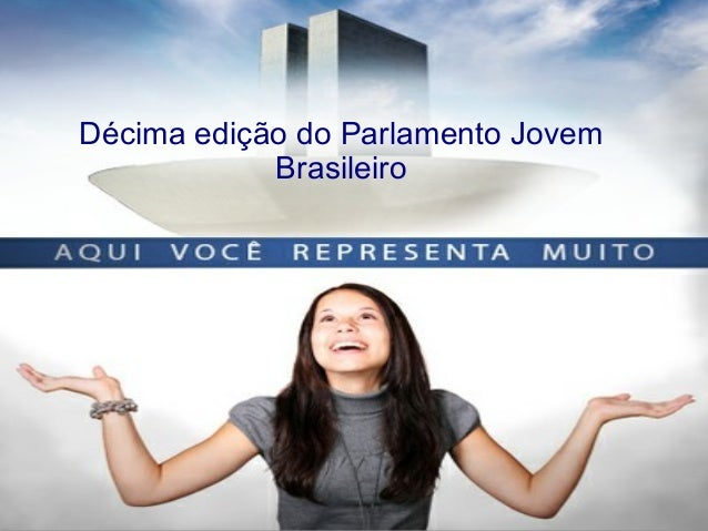 Décima edição do Parlamento Jovem Brasileiro