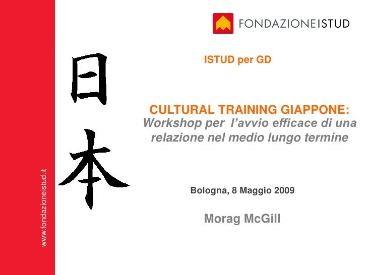 ISTUD per GD                               CULTURAL TRAINING GIAPPONE:                          Workshop per l'avvio effic...
