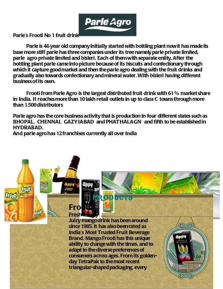 Parles Frooti No 1 fruit drink       Parle is 46 year old company initially started with bottling plant now it has made it...