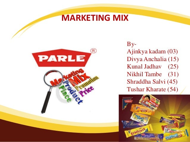 MARKETING MIX By- Ajinkya kadam (03) Divya Anchalia (15) Kunal Jadhav (25) Nikhil Tambe (31) Shraddha Salvi (45) Tushar Kh...