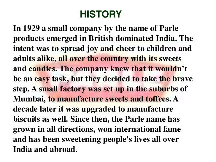 history of parle g Just turn into the next lane and thereafter, the aroma of the parle-g biscuits will  automatically lead you to the factory, says a paan shop owner.