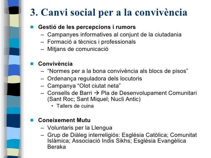3. Canvi social per a la convivència <ul><li>Gestió de les percepcions i rumors  </li></ul><ul><ul><li>Campanyes informati...
