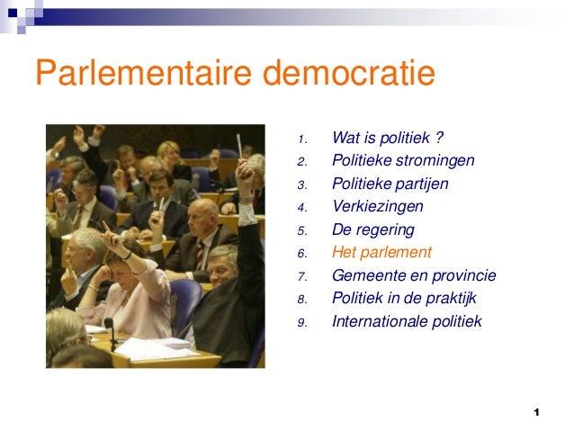 Parlementaire democratie 1. 2. 3. 4. 5.  6. 7. 8. 9.  Wat is politiek ? Politieke stromingen Politieke partijen Verkiezing...