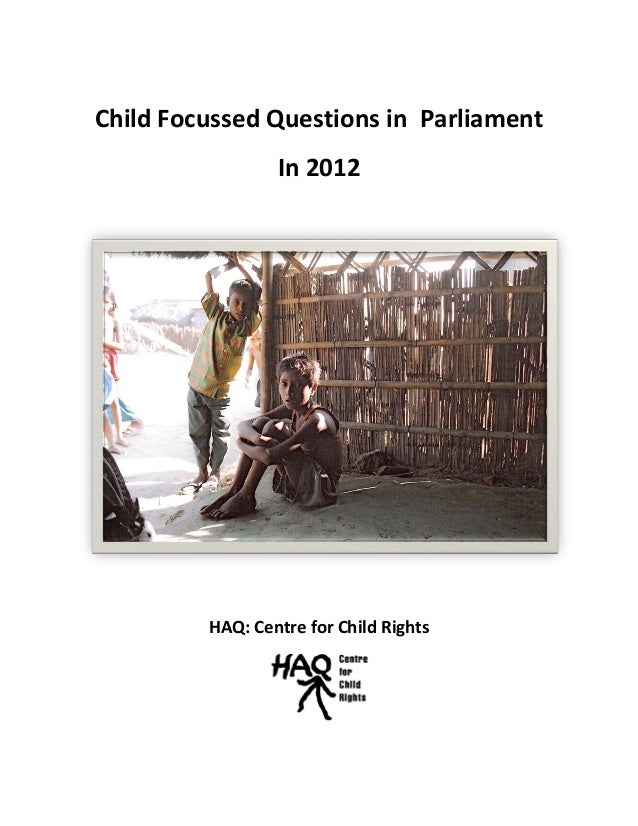 Child Focussed Questions in Parliament In 2012 HAQ: Centre for Child Rights
