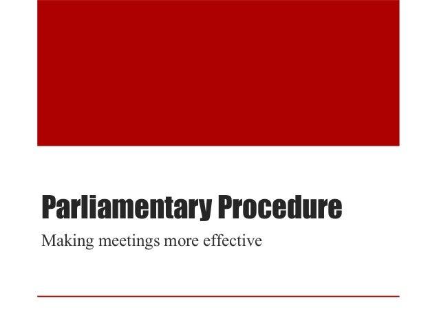 Parliamentary Procedure Making meetings more effective