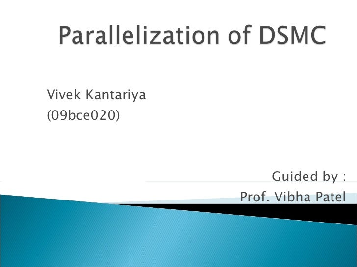 Vivek Kantariya (09bce020) Guided by : Prof. Vibha Patel
