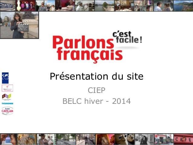 Présentation du site CIEP BELC hiver - 2014