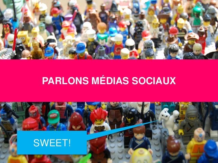 PARLONS MÉDIAS SOCIAUXSWEET!