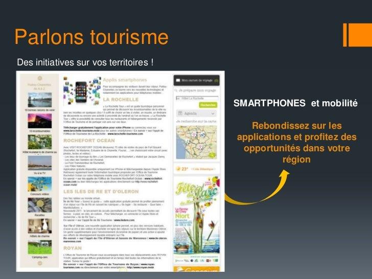 Parlons tourismeDes initiatives sur vos territoires !                                        SMARTPHONES et mobilité      ...