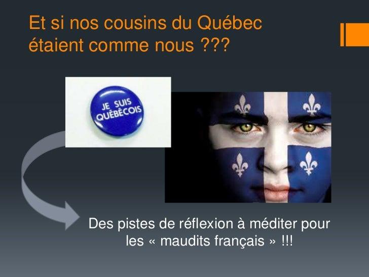 Si j'étais québécois je ferais ça !                                                                              Pas de c...