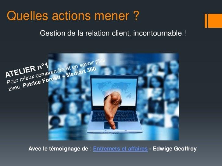 Quelles actions mener ?       Optimiser son site web et ses contenus !   Avec le témoignage de : AJC IMMO - Olivier CAILLE