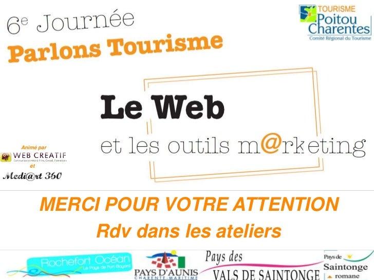 Parlons tourisme plénière   webcreatif et mediart 360 - 2.1