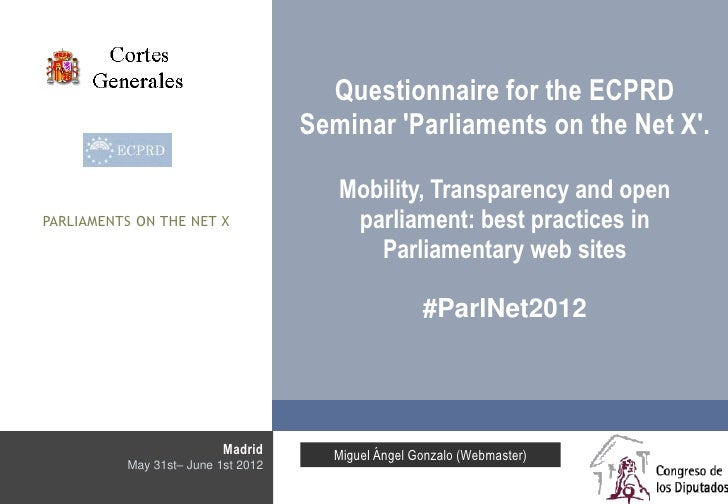 Questionnaire for the ECPRD                                    Seminar Parliaments on the Net X.                          ...