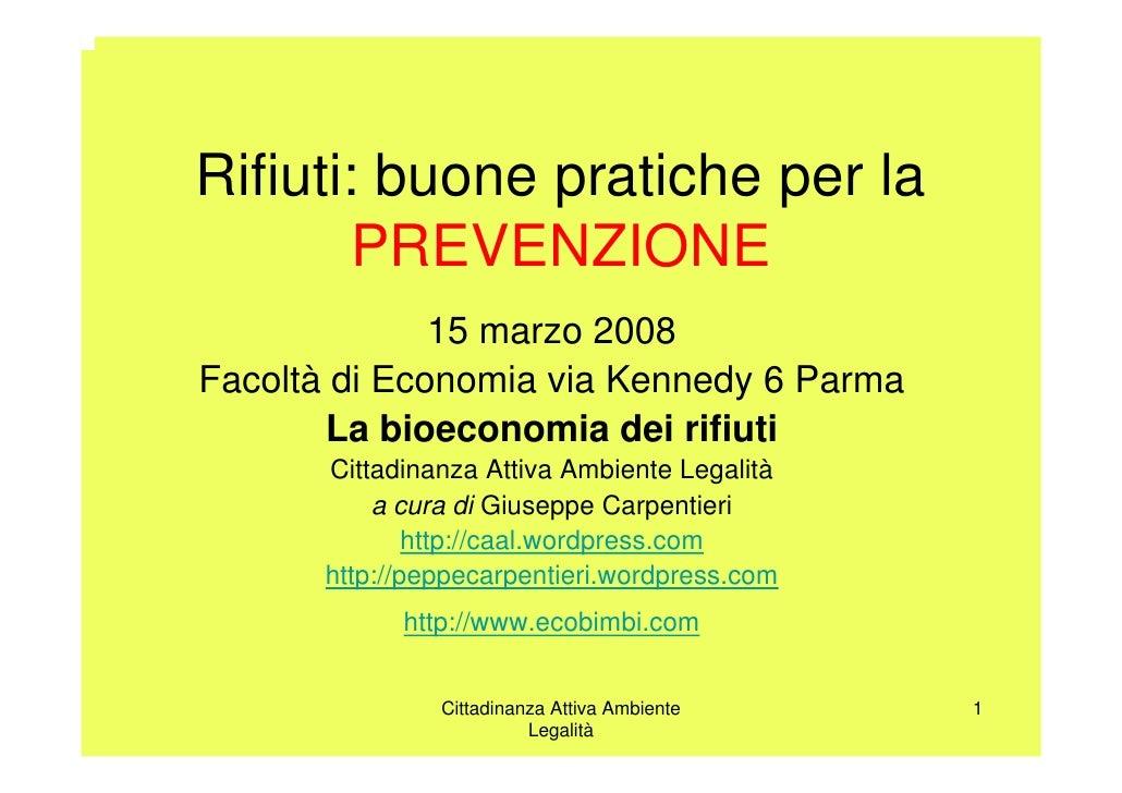 Rifiuti: buone pratiche per la         PREVENZIONE               15 marzo 2008 Facoltà di Economia via Kennedy 6 Parma    ...