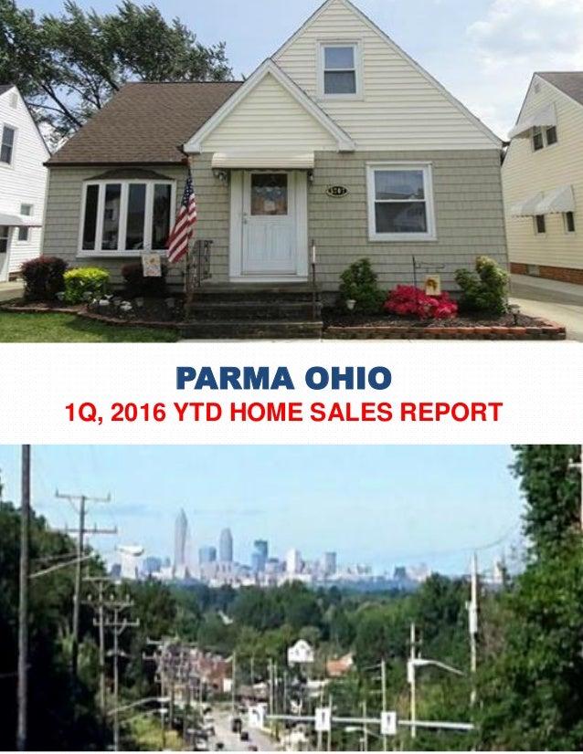 PARMA OHIO 1Q, 2016 YTD HOME SALES REPORT SPRING 2016 EDITION N