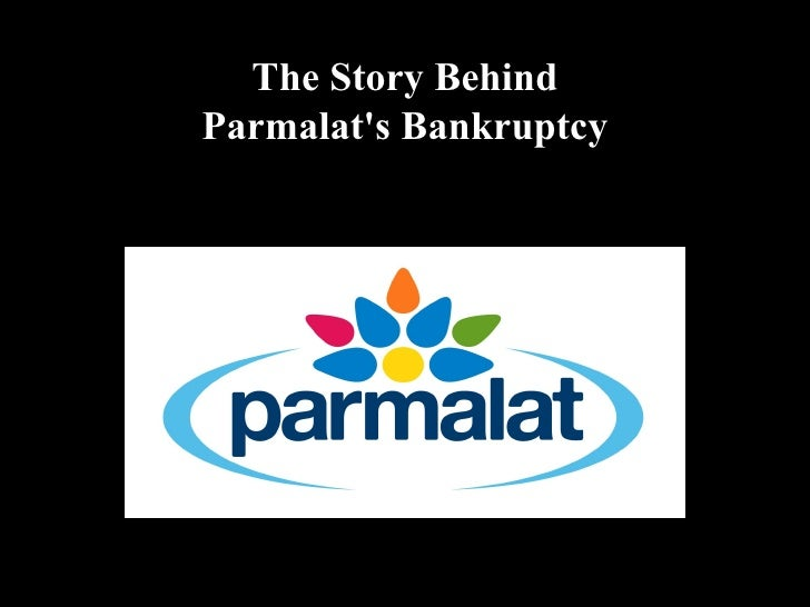 The Story Behind Parmalat's Bankruptcy