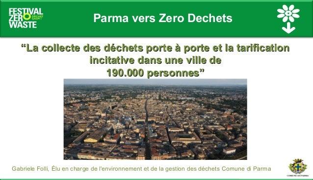 """Gabriele Folli, Élu en charge de l'environnement et de la gestion des déchets Comune di Parma """"""""La collecte des déchets po..."""