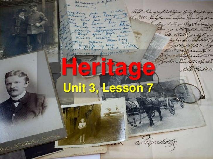 HeritageUnit 3, Lesson 7<br />