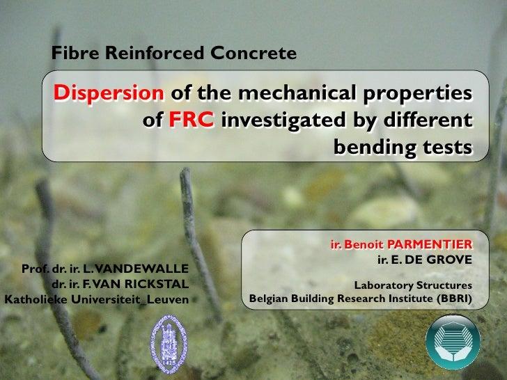 Fibre Reinforced Concrete (FRC) <ul><li>Laboratory Structures  </li></ul><ul><li>Belgian Building Research Institute (BBRI...