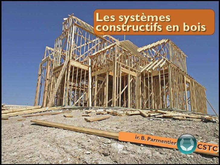 Les systèmes constructifs en bois                            1