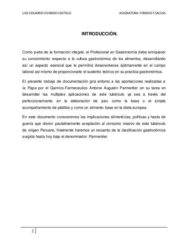 LUIS EDUARDO OVANDO CASTILLO ASIGNATURA:FONDOSY SALSAS 1 INTRODUCCIÓN. Como parte de la formación integral, el Profesional...