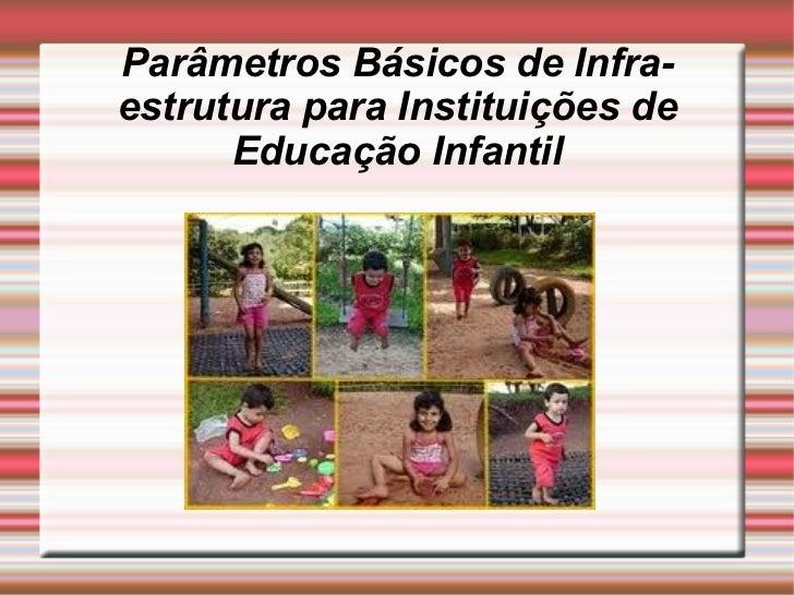 Parâmetros Básicos de Infra-estrutura para Instituições de Educação Infantil