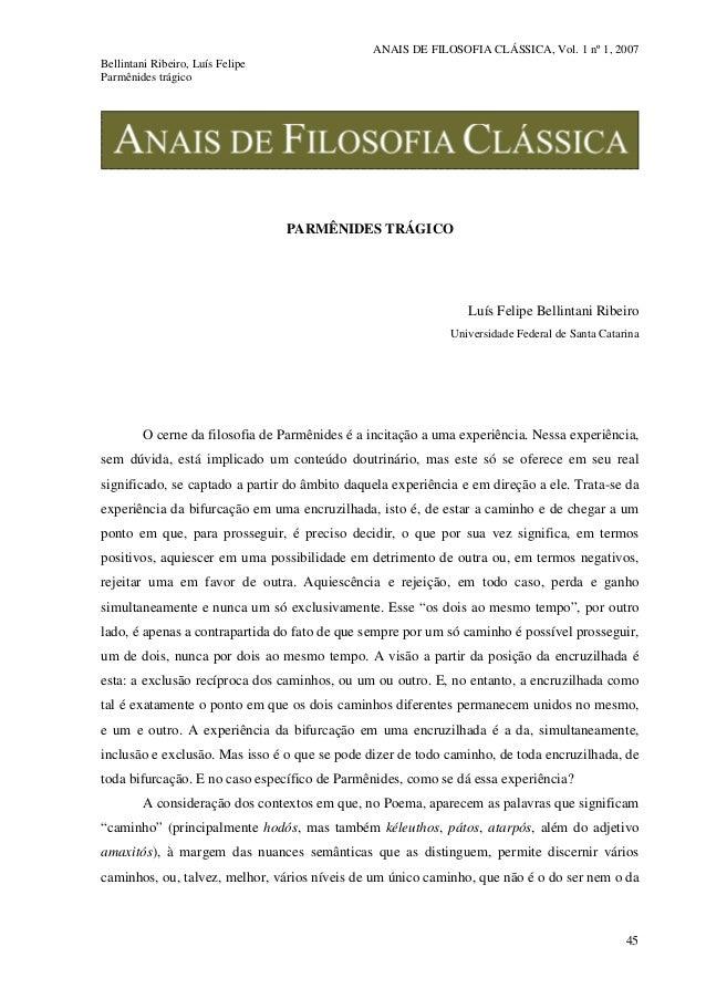 ANAIS DE FILOSOFIA CLÁSSICA, Vol. 1 nº 1, 2007 Bellintani Ribeiro, Luís Felipe Parmênides trágico 45 PARMÊNIDES TRÁGICO Lu...