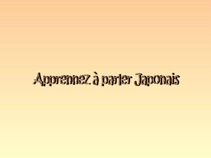 Apprennez à parler Japonais