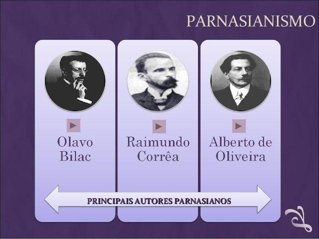 PARNASIANISMO PRINCIPAIS AUTORES PARNASIANOSPRINCIPAIS AUTORES PARNASIANOS
