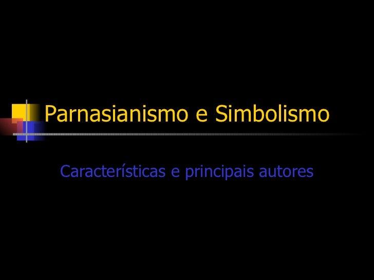 Parnasianismo e Simbolismo Características e principais autores