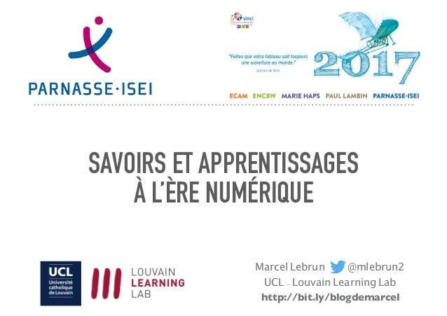 SAVOIRS ET APPRENTISSAGES À L'ÈRE NUMÉRIQUE Marcel Lebrun @mlebrun2 UCL - Louvain Learning Lab http://bit.ly/blogdemarcel