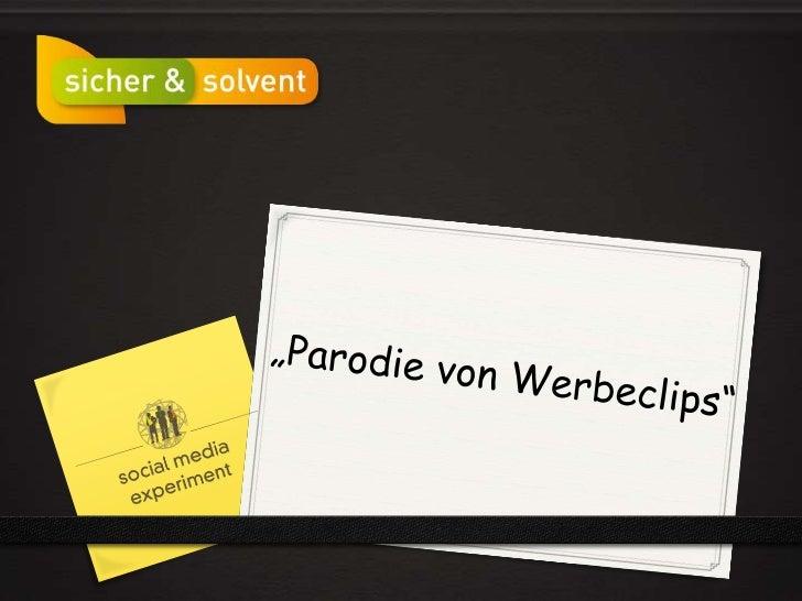 """""""Parodie von Werbeclips""""<br />"""