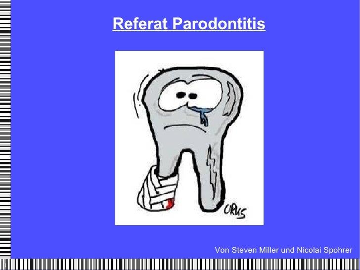 Referat Parodontitis Von Steven Miller und Nicolai Spohrer