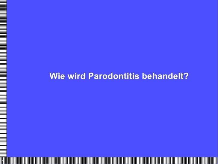 Wie wird Parodontitis behandelt?