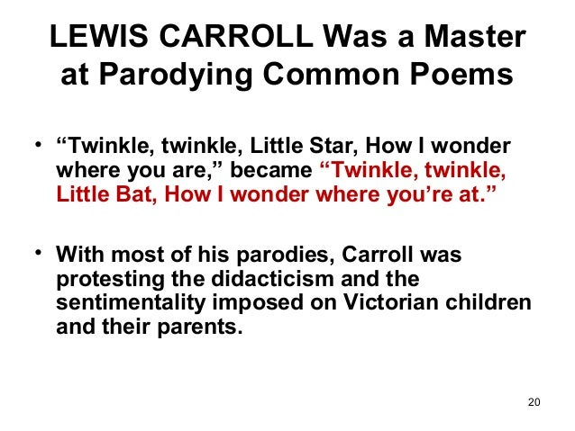20 lewis carroll was a master at parodying common poems