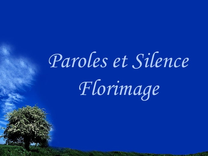 Paroles et Silence Florimage