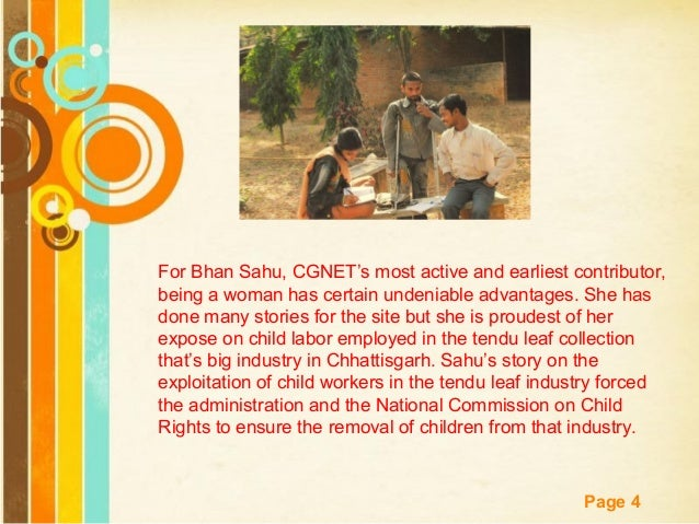 Free Powerpoint Templates Page 4 For Bhan Sahu, CGNET's most active and earliest contributor, being a woman has certain un...