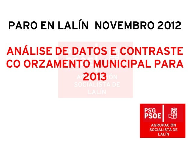PARO EN LALÍN NOVEMBRO 2012ANÁLISE DE DATOS E CONTRASTECO ORZAMENTO MUNICIPAL PARA            2013