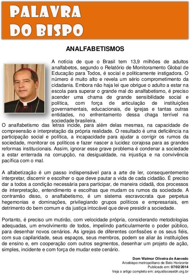 ANALFABETISMOS A notícia de que o Brasil tem 13,9 milhões de adultos analfabetos, segundo o Relatório de Monitoramento Glo...