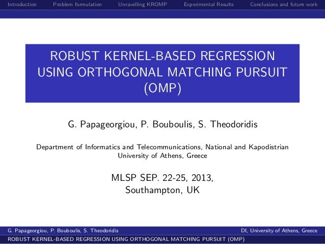 Introduction Problem formulation Unravelling KROMP Experimental Results Conclusions and future work ROBUST KERNEL-BASED RE...