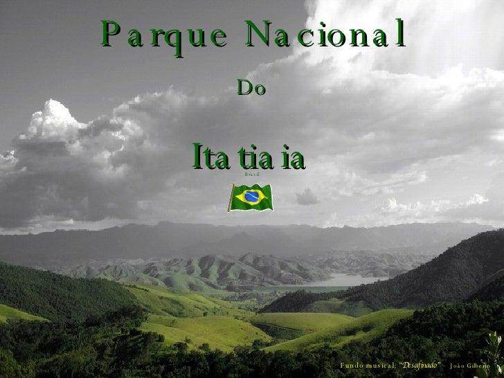 """Parque Nacional Do Itatiaia Brasil Fundo musical:  """"Desafinado""""  -  João Gilberto"""