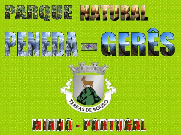 MINHO - PORTUGAL PARQUE  NATURAL PENEDA GERÊS -